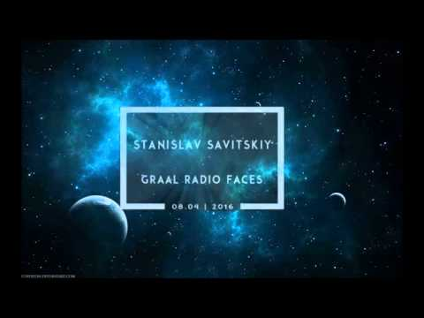 Stanislav Savitskiy - Graal Radio Faces (Atmospheric,Progressive Breaks Mix)