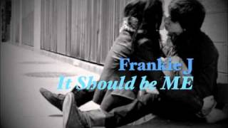 ♫~  Frankie J - Should be me (2011) HOT...ッDownload!!