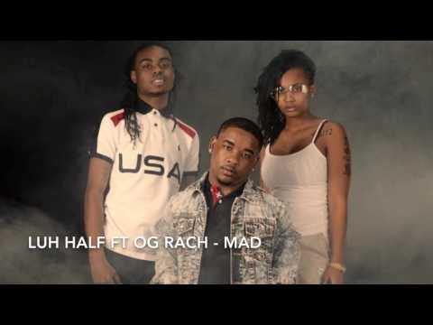 Luh Half ft Og Rach - Mad