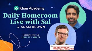 Daily Homeroom Live with Sal: Tuesday, May 12