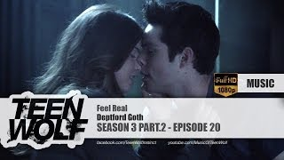 Deptford Goth - Feel Real | Teen Wolf 3x20 Music [HD]