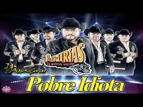 Pobre Idiota - Polo Urias y Su Maquina Norteña [[Single 2015]]