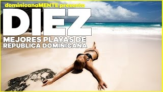Las 10 Mejores Playas de la Republica Dominicana