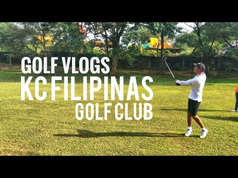GOLF VLOGS - KC FILIPINAS GOLF CLUB