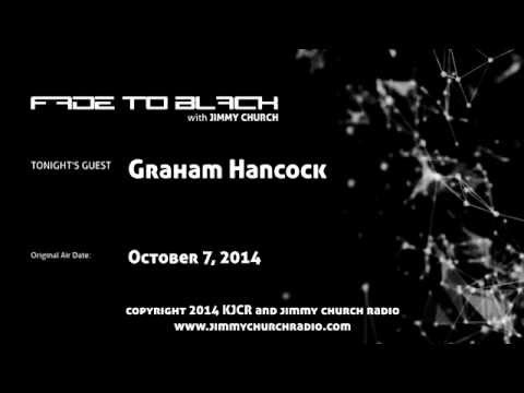 Ep.138 FADE to BLACK Jimmy Church w/ Graham Hancock, The Interview LIVE on air