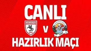 Hazırlık Maçı | Yılport Samsunspor - Van Büyükşehir Belediyespor