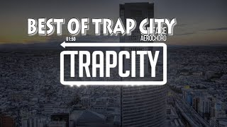 Best Of TrapCity Music