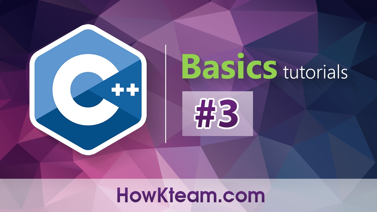 [Khóa học lập trình C++ Cơ bản] – Bài 3: Xây dựng chương trình C++ đầu tiên | HowKteam