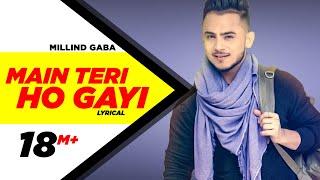 Download Main Teri Ho Gayi | Lyrical Video | Millind Gaba | Happy Raikoti | Speed Records