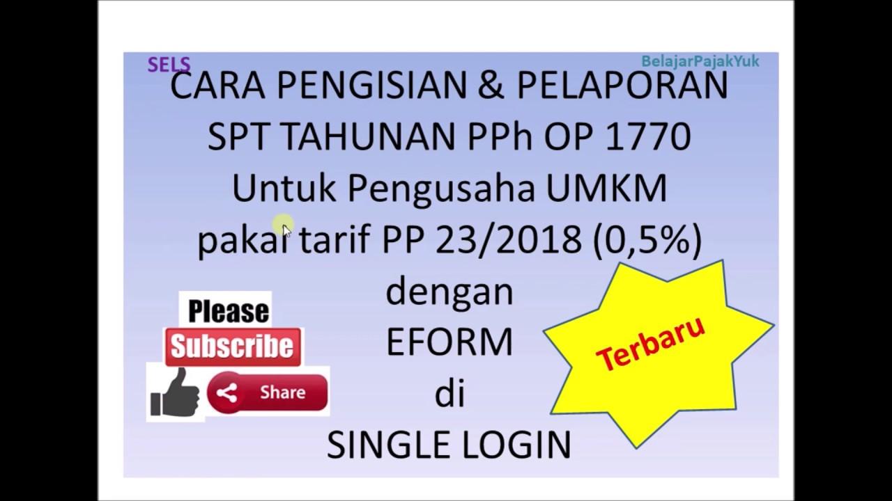 Terbaru Cara Isi Dan Lapor Online Spt Tahunan Pph Op 1770 Umkm 0 5 Dagang Jasa Dengan Eform Youtube
