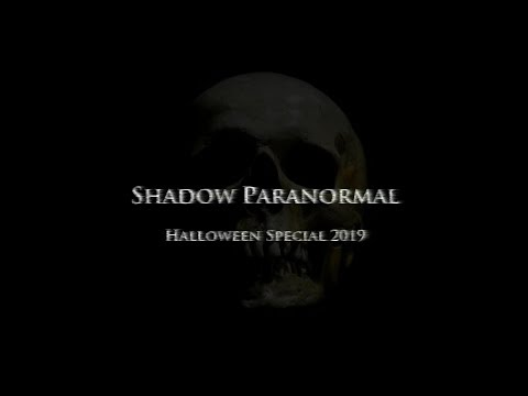 Shadow Paranormal - Halloween Special 2019 - Ghost Hunting - S05E10