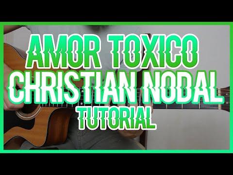 AMOR TOXICO – CHRISTIAN NODAL (TUTORIAL DE GUITARRA)