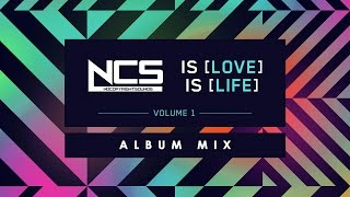 NCS is Love, NCS is Life [Album Mix]