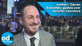 mother!: Darren Aronofsky gushes over Jennifer Lawrence 2017 Video
