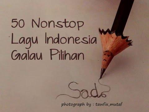 50 LAGU GALAU INDONESIA NONSTOP