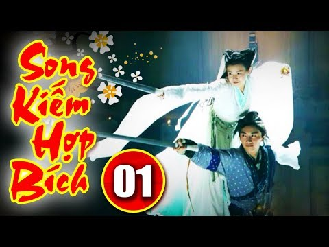 Phim Kiếm Hiệp 2019 || Song Kiếm Hợp Bích - Tập 1 || Phim Bộ Trung Quốc Mới Nhất - Thuyết Minh