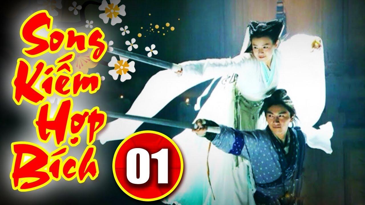 Phim Kiếm Hiệp Thuyết Minh    Song Kiếm Hợp Bích - Tập 1    Phim Bộ Trung Quốc Mới Nhất