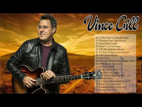 Vince Gill Greatest Hits Full Album - Vince Gill Best Songs-  Best of Vince Gill 2019