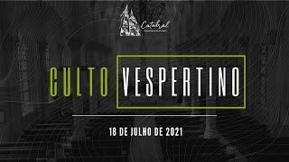 Culto Vespertino   Igreja Presbiteriana do Rio   18.07.2021