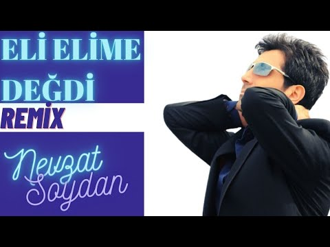 NEVZAT SOYDAN- HIS HAND ELİME WORTH Remix indir