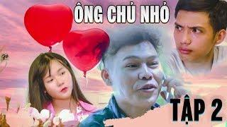 CẬU CHỦ NHỎ [ TẬP 2 ] | Phim Ngắn 2019 Hài Giúp Việc Cao Cấp  | Văn Nguyễn Media