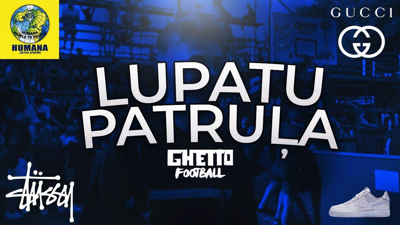 Lupatu Patruļa #1 - Ghetto Football