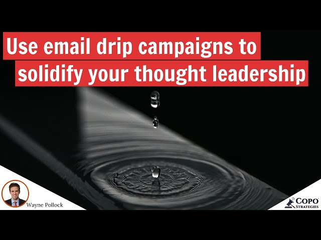 How lawyers can use email drip campaigns to solidify their thought leadership