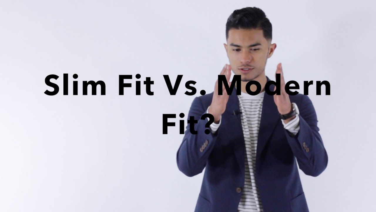 What Exactly Is Slim Fit Modern Fit Tailored Fit Youtube