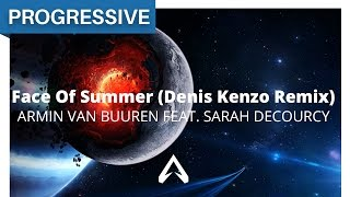 Armin van Buuren feat. Sarah Decourcy - Face Of Summer (Denis Kenzo Remix)