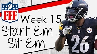 Week 15 Start'Em Sit'Em - 2016 Fantasy Football