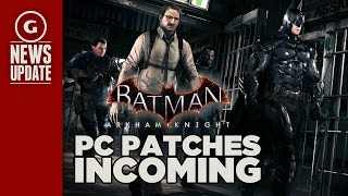 Batman: Arkham Knight PC Patch Fixes Rain Effects and More - GS News Update