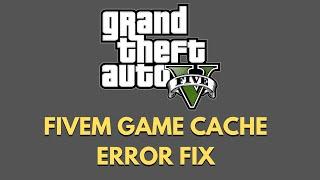 GTA 5 - FIVEM Game Cache Update Error Fix