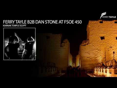 Ferry Tayle b2b Dan Stone Live@Karnak Temple (FSOE 450 / Egypt)