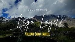 """ESCURSIONE - Lago di Layet - da """"Les Druges"""" Saint-Marcel - DRONE HD"""