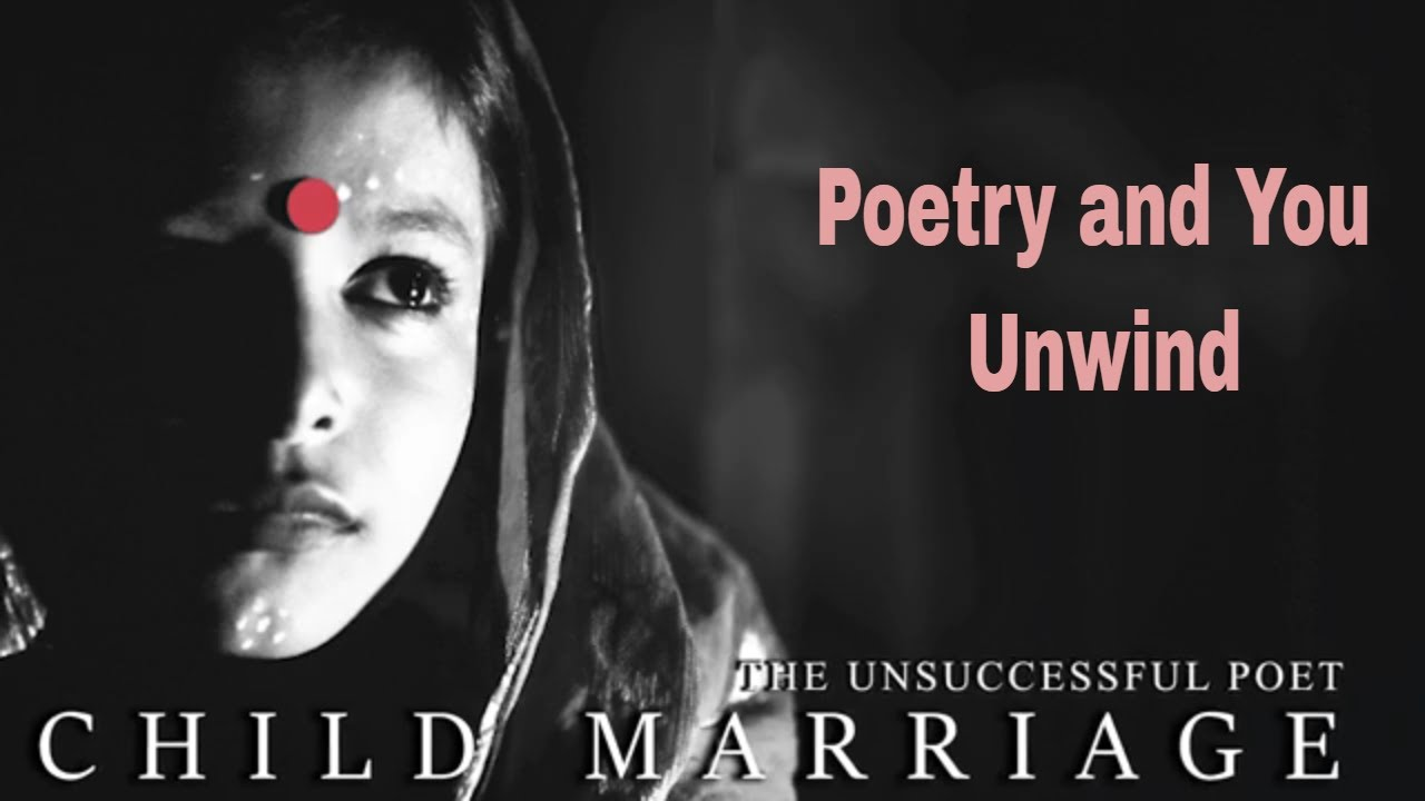 Just a reminder > Child Marriage | Shweta Gupta | Poetry and You Unwind | Poetry and Storytelling