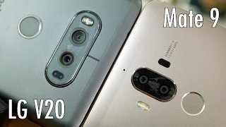 huawei mate 9 vs lg v20 big phones dual cameras pt 2