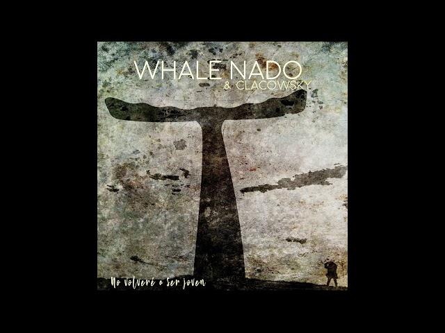 WHALE NADO & CLACOWSKY -