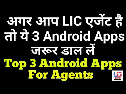 Top 3 Free Android Apps for LIC agents. Helps in save time and growing Your Business.