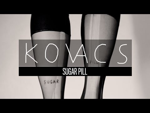 Kovacs - Sugar Pill (Official Audio)
