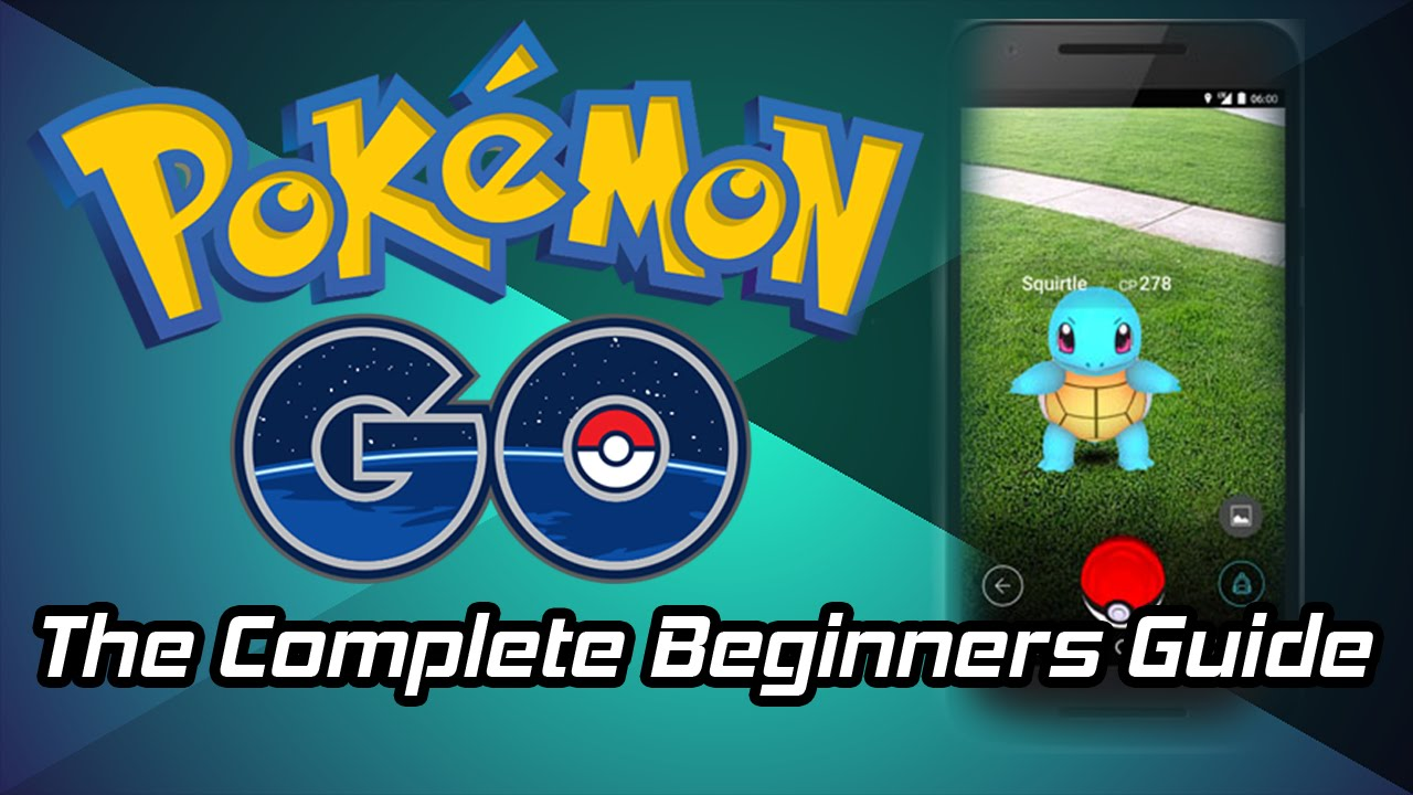 The Complete Beginners Guide To Pokemon Go (Everything To Know)