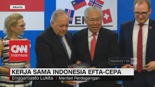 Kerja Sama Indonesia EFTA-CEPA
