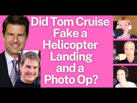 Did Tom Cruise Fake a Helicopter Landing and a Photo Op?