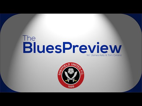 The Blues Preview - Sheffield United (Away)