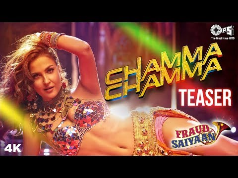 Chamma Chamma Official Teaser- Fraud Saiyaan | Elli AvrRam | Tanishk Bagchi | Neha Kakkar, Ikka
