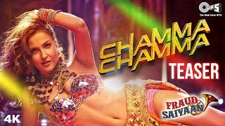Too much to tease! presenting now the official teaser of elli avrram upcoming song 'chamma chamma' from movie 'fraud saiyaan'. in powerful vocals ...