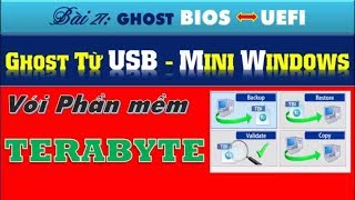Ghost UEFI-LEGACY BIOS |  Tạo file ghost, bung file ghost siêu nhanh với TeraByte Image