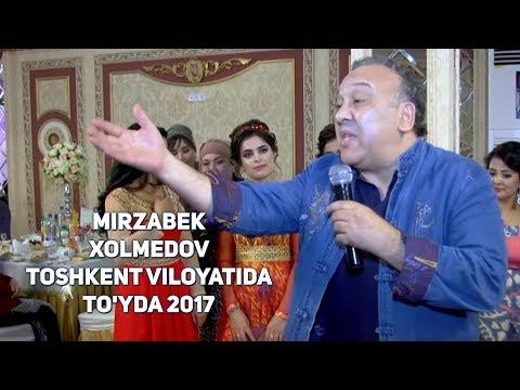 MIrzabek Xolmedov - Toshkent viloyatida to'yda 2017 (Yangisidan)