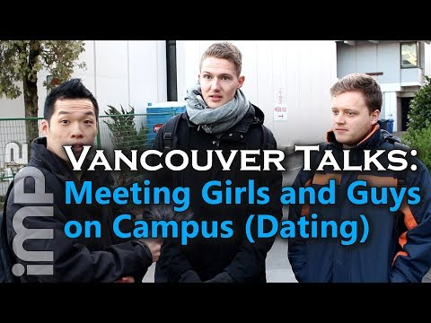 Meeting Girls and Guys on Campus (Dating) - Vancouver Talks