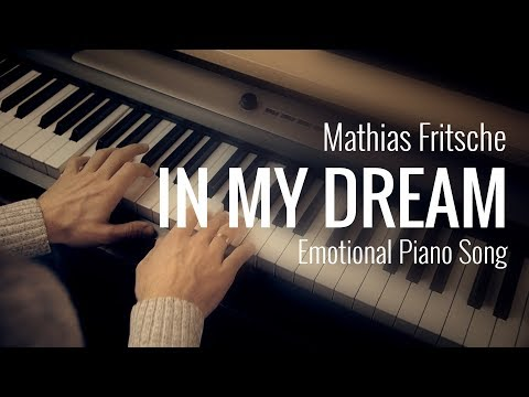 In my dream Emotional Sad Piano by Mathias Fritsche