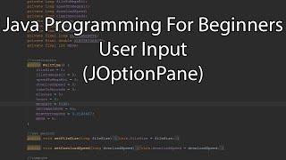 Java Programming For Beginners - User Input (JOptionPane)